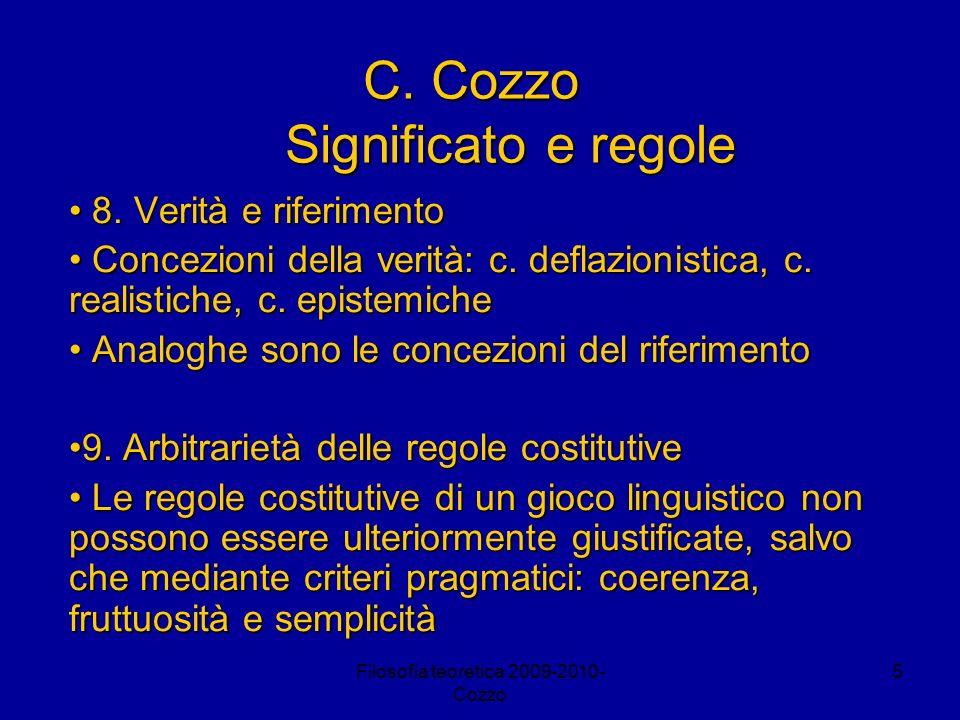 Filosofia teoretica 2009-2010- Cozzo 5 C. Cozzo Significato e regole 8. Verità e riferimento 8. Verità e riferimento Concezioni della verità: c. defla