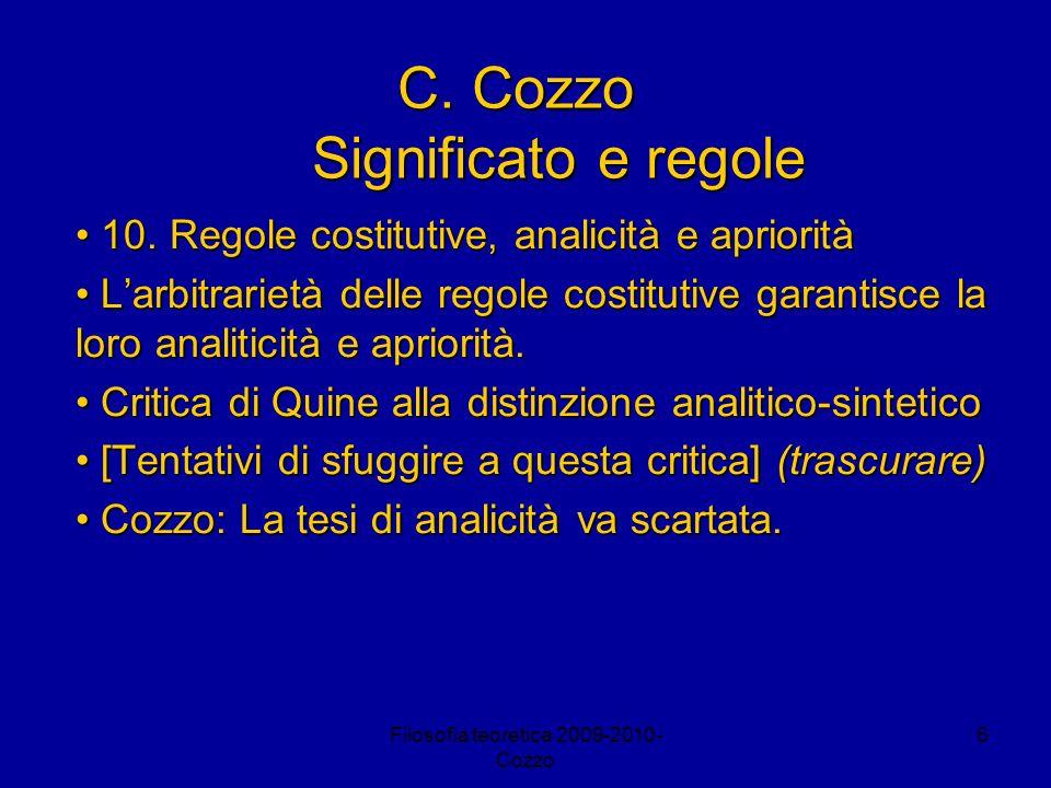 Filosofia teoretica 2009-2010- Cozzo 6 C. Cozzo Significato e regole 10. Regole costitutive, analicità e apriorità 10. Regole costitutive, analicità e