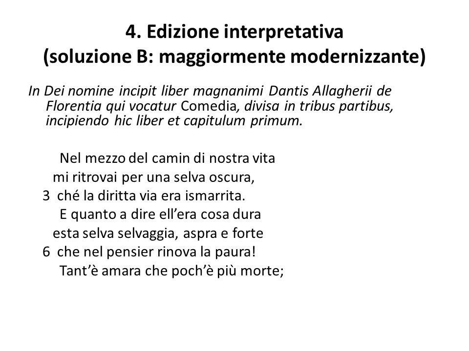 4. Edizione interpretativa (soluzione B: maggiormente modernizzante) In Dei nomine incipit liber magnanimi Dantis Allagherii de Florentia qui vocatur