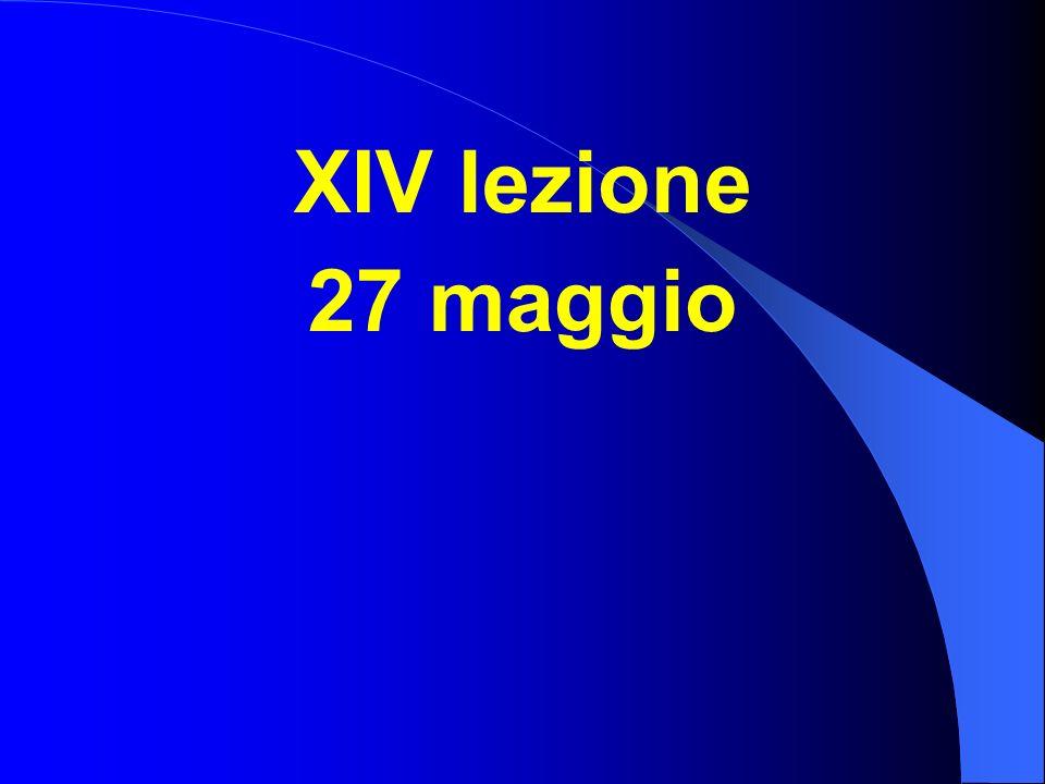 XIV lezione 27 maggio