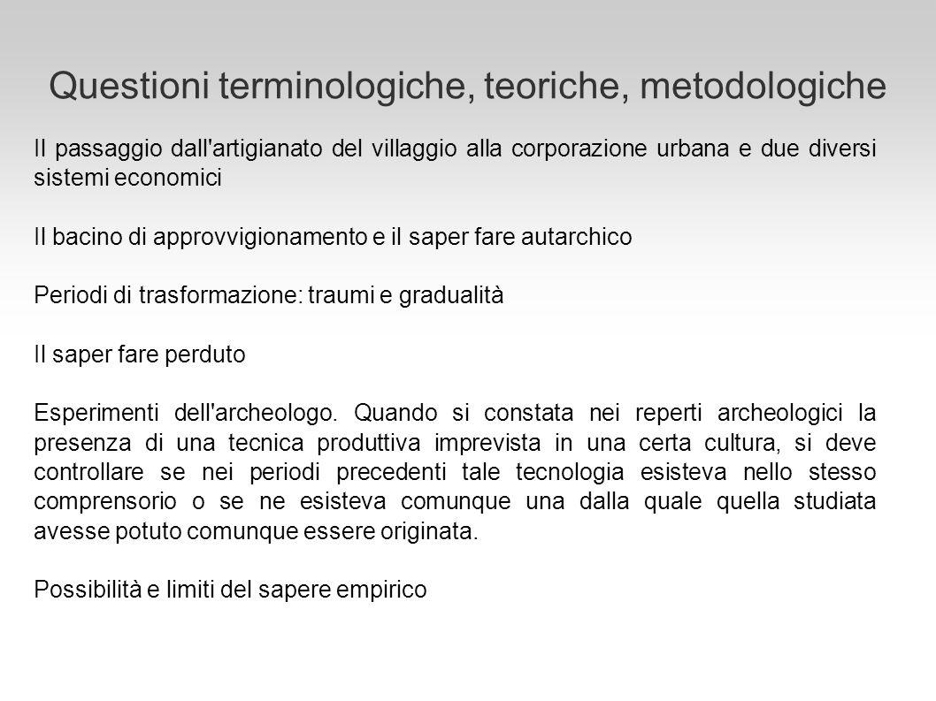 Questioni terminologiche, teoriche, metodologiche Il passaggio dall'artigianato del villaggio alla corporazione urbana e due diversi sistemi economici