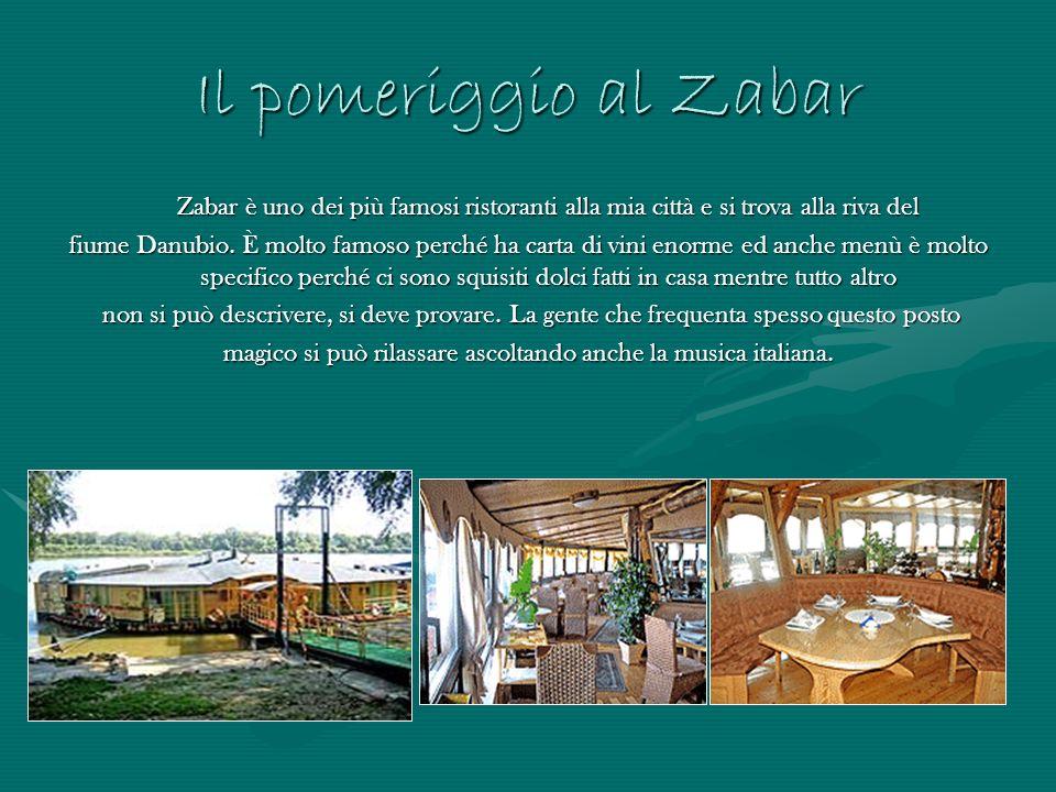 Il pomeriggio al Zabar Zabar è uno dei più famosi ristoranti alla mia città e si trova alla riva del fiume Danubio. È molto famoso perché ha carta di