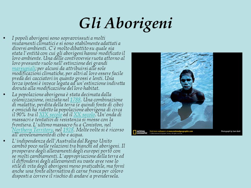 Gli Aborigeni I popoli aborigeni sono sopravvissuti a molti mutamenti climatici e si sono stabilmente adattati a diversi ambienti.