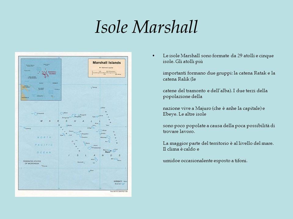 Isole Marshall Le isole Marshall sono formate da 29 atolli e cinque isole.
