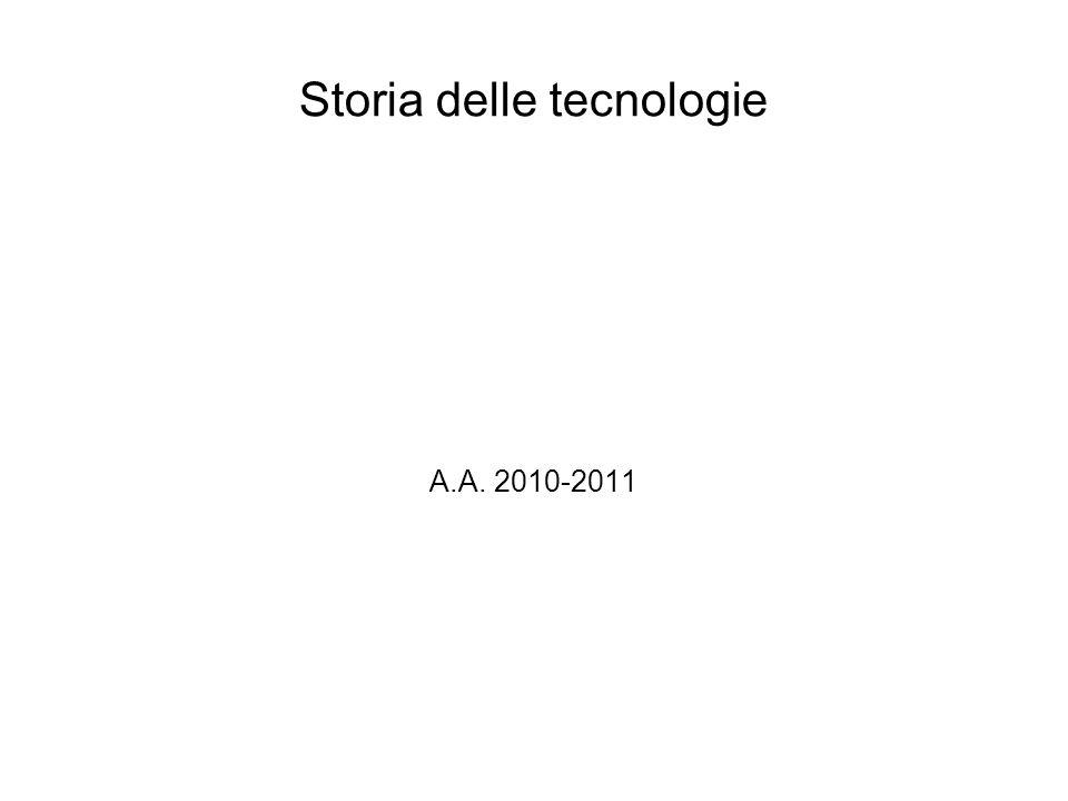 Storia delle tecnologie A.A. 2010-2011