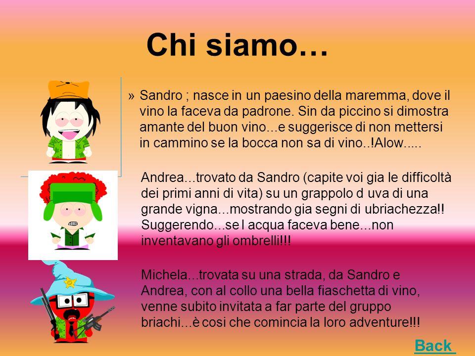 Chi siamo… »Sandro ; nasce in un paesino della maremma, dove il vino la faceva da padrone.