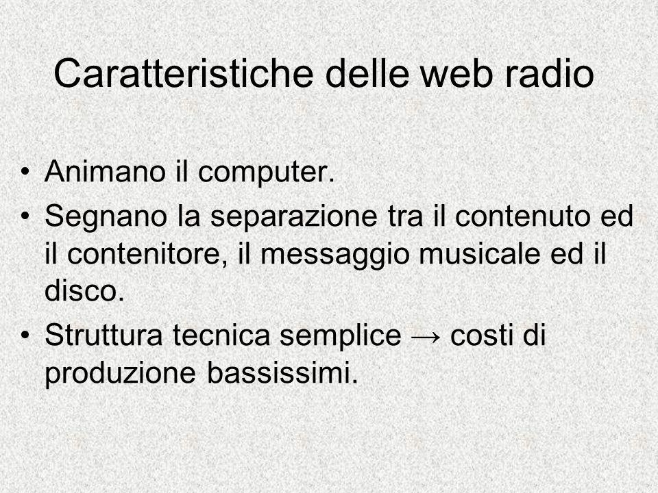 Caratteristiche delle web radio - 2 Gli aspetti legislativi sono lo scoglio più duro.
