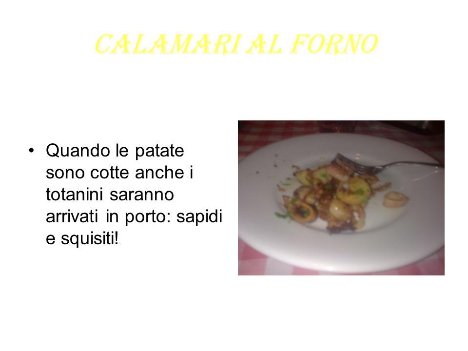 Calamari al forno Quando le patate sono cotte anche i totanini saranno arrivati in porto: sapidi e squisiti!