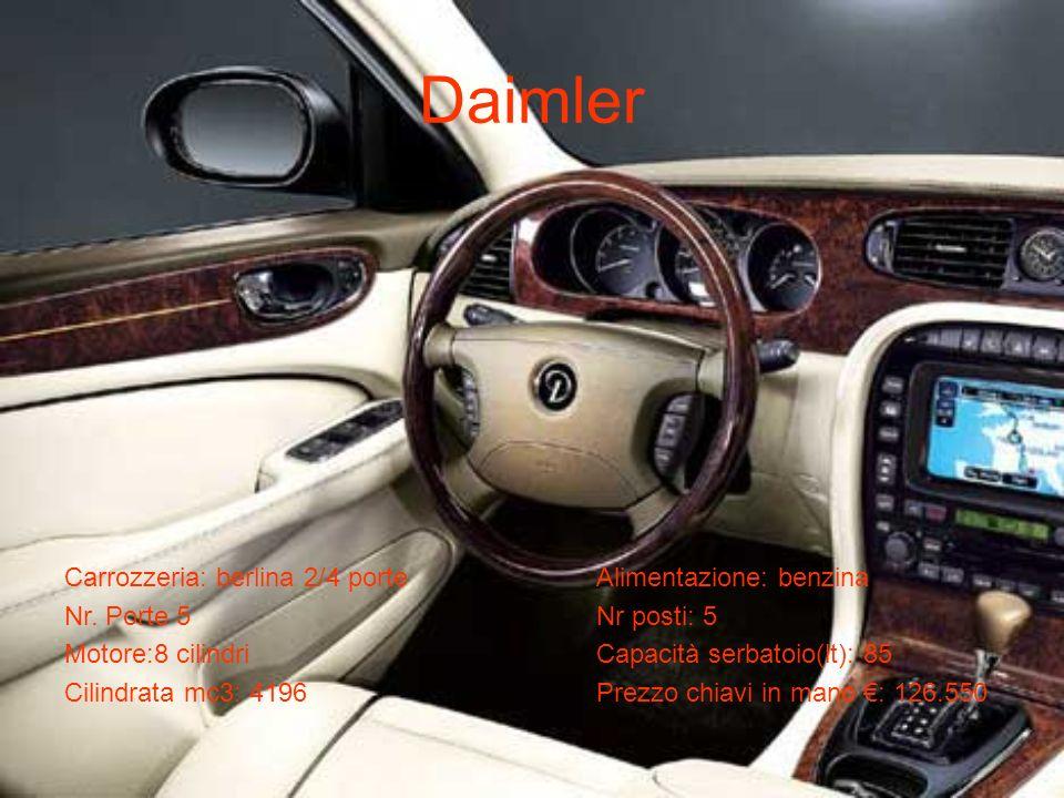 Daimler Carrozzeria: berlina 2/4 porteAlimentazione: benzina Nr. Porte 5Nr posti: 5 Motore:8 cilindriCapacità serbatoio(lt): 85 Cilindrata mc3: 4196Pr