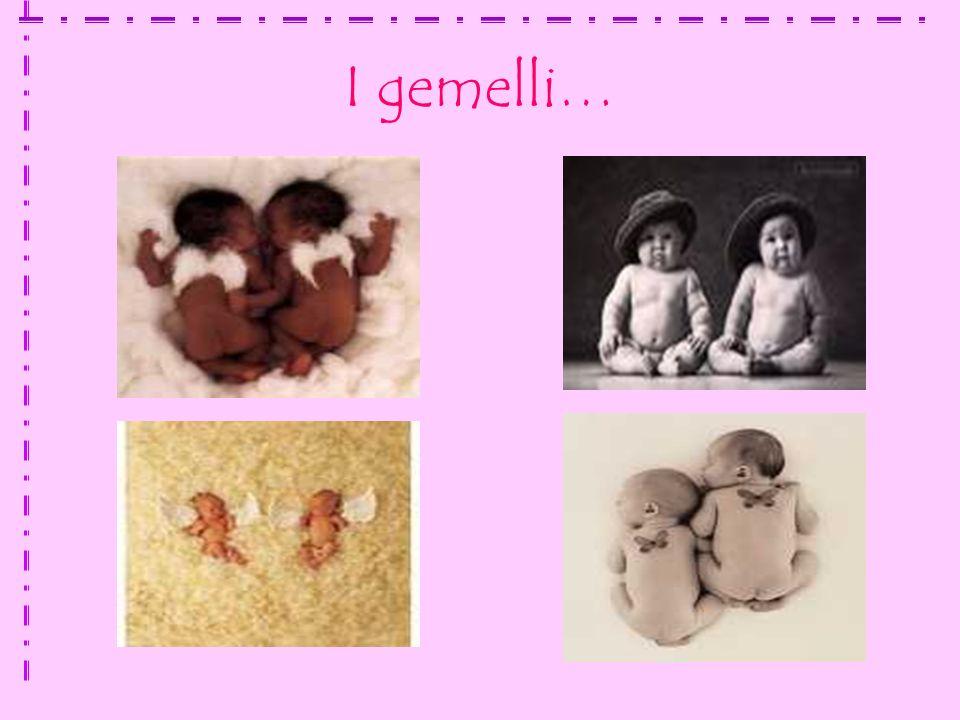 I gemelli…