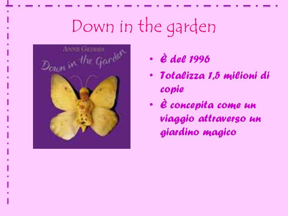 Down in the garden È del 1996 Totalizza 1,5 milioni di copie È concepita come un viaggio attraverso un giardino magico