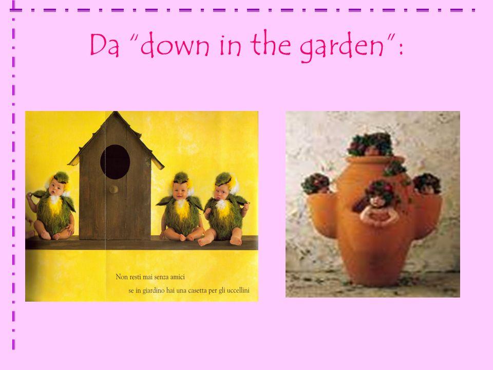 Da down in the garden: