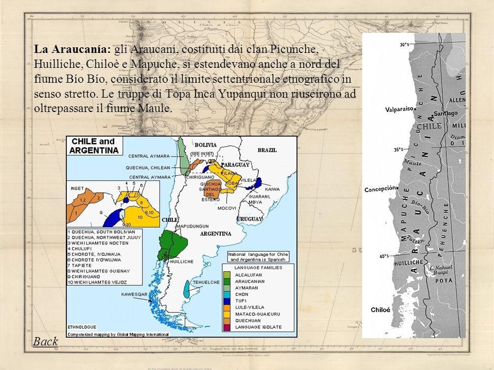 La Araucanía: gli Araucani, costituiti dai clan Picunche, Huilliche, Chiloè e Mapuche, si estendevano anche a nord del fiume Bío Bío, considerato il l