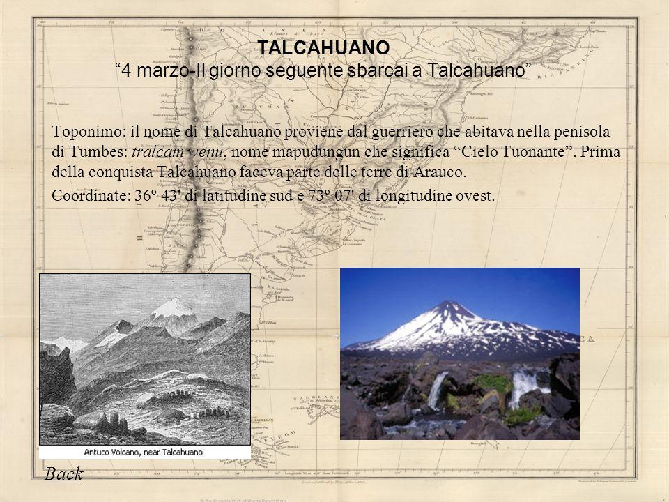 TALCAHUANO 4 marzo-Il giorno seguente sbarcai a Talcahuano Toponimo: il nome di Talcahuano proviene dal guerriero che abitava nella penisola di Tumbes