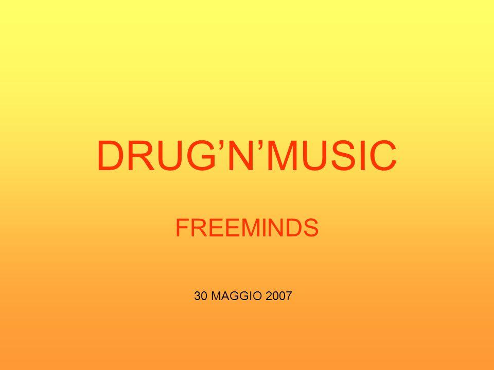 DRUGNMUSIC FREEMINDS 30 MAGGIO 2007