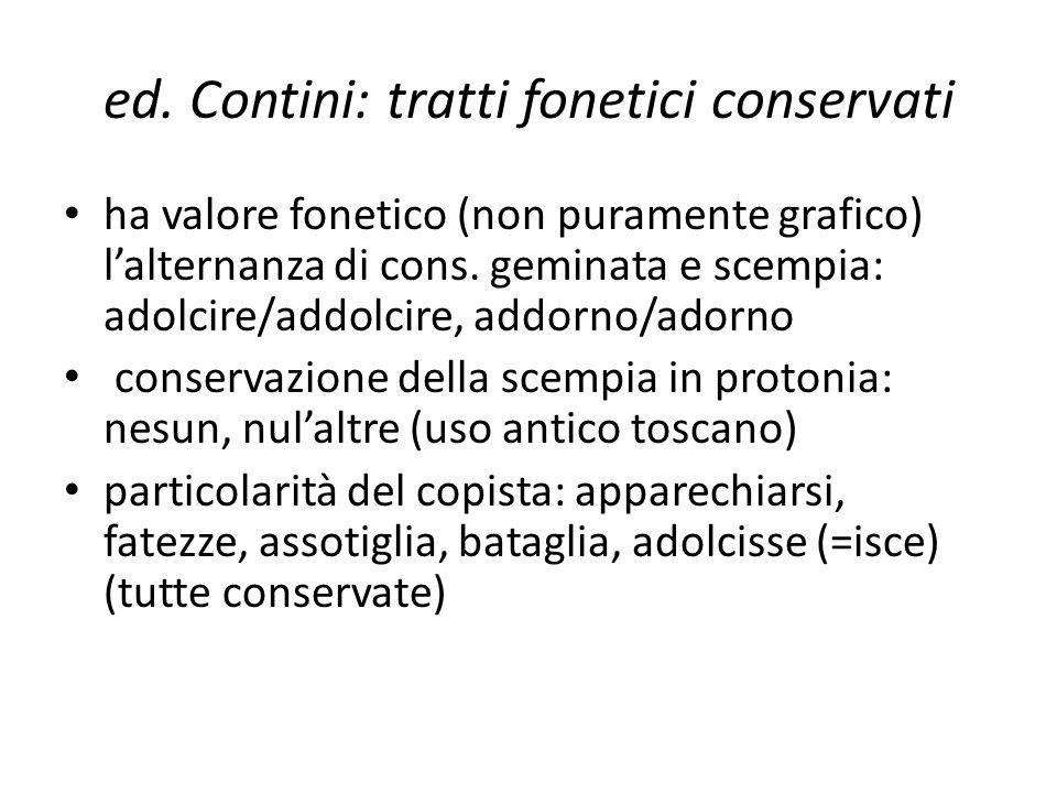 ed. Contini: tratti fonetici conservati ha valore fonetico (non puramente grafico) lalternanza di cons. geminata e scempia: adolcire/addolcire, addorn