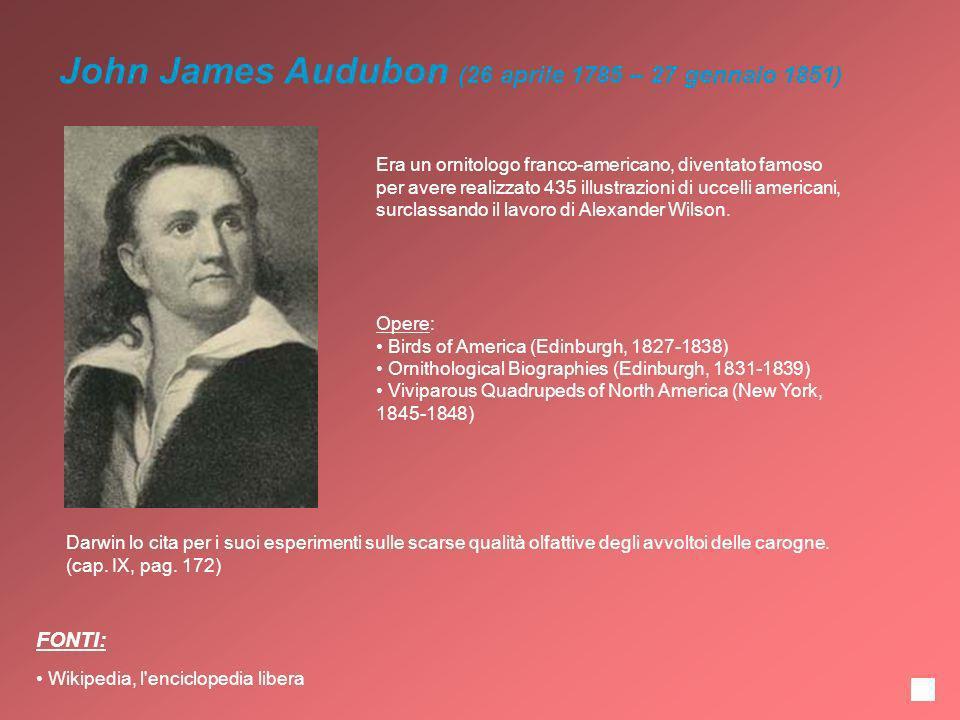 John James Audubon (26 aprile 1785 – 27 gennaio 1851) Era un ornitologo franco-americano, diventato famoso per avere realizzato 435 illustrazioni di u