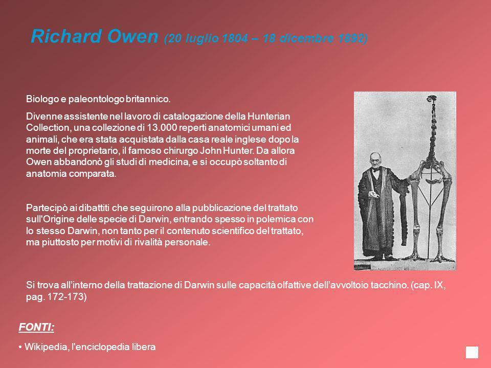 Richard Owen (20 luglio 1804 – 18 dicembre 1892) Biologo e paleontologo britannico. Divenne assistente nel lavoro di catalogazione della Hunterian Col