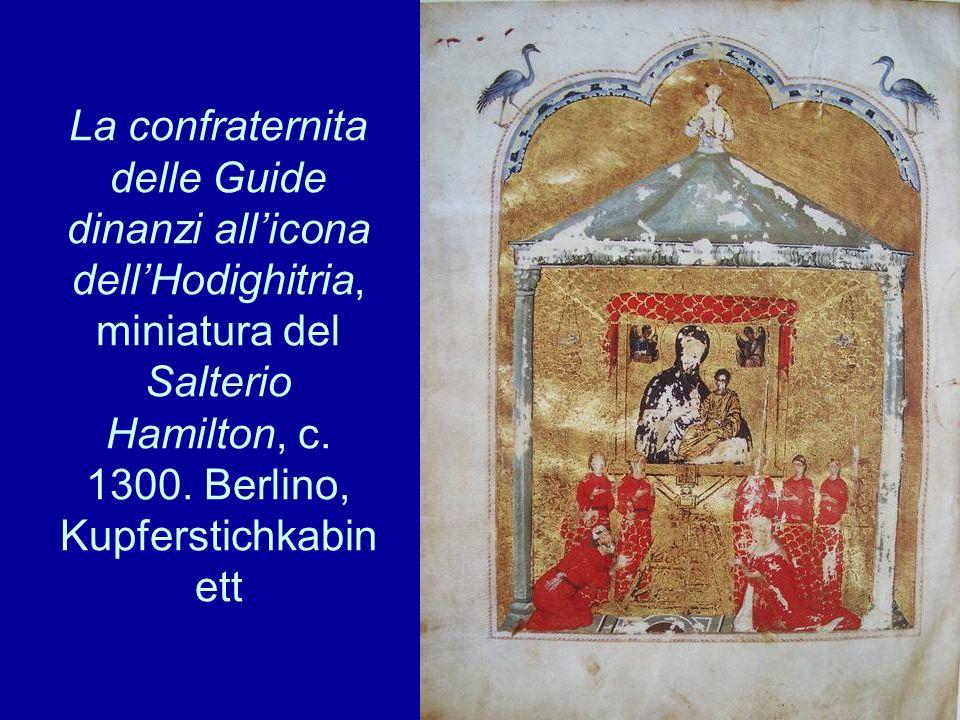 La confraternita delle Guide dinanzi allicona dellHodighitria, miniatura del Salterio Hamilton, c. 1300. Berlino, Kupferstichkabin ett