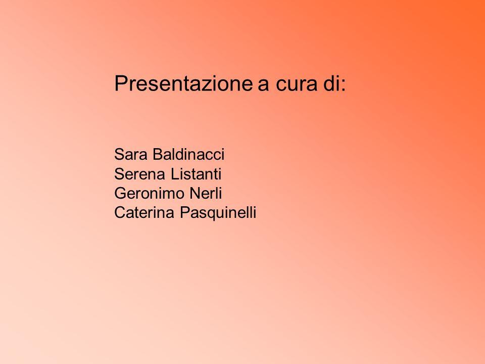 Presentazione a cura di: Sara Baldinacci Serena Listanti Geronimo Nerli Caterina Pasquinelli