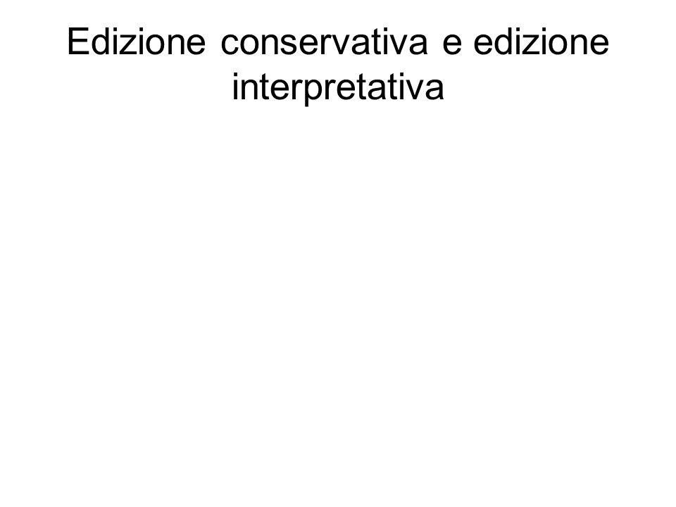 Edizione conservativa e edizione interpretativa