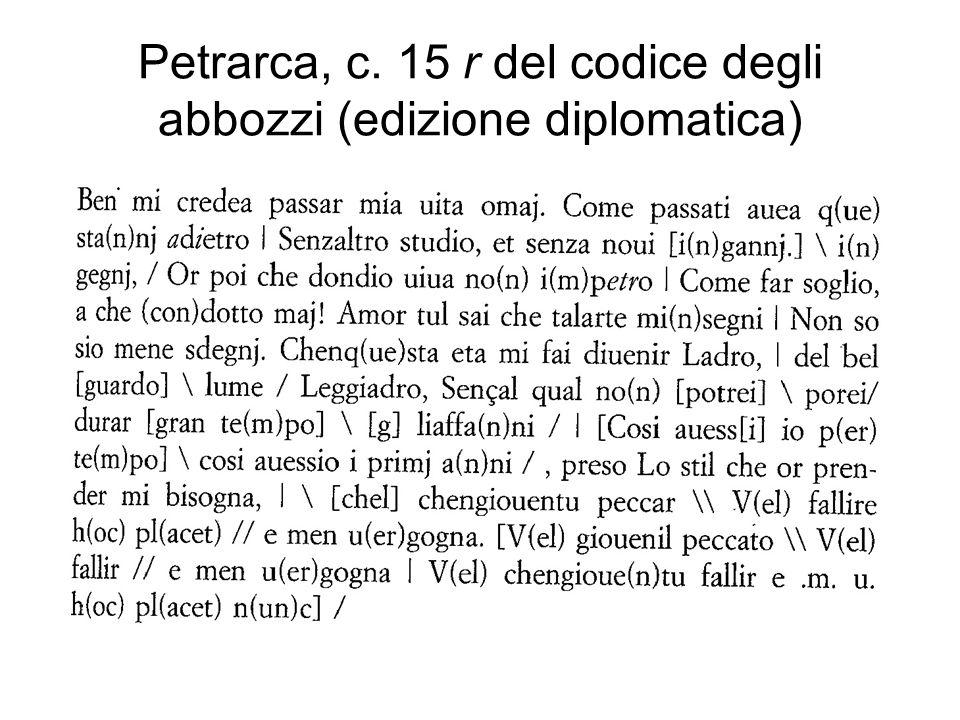 Petrarca, c. 15 r del codice degli abbozzi (edizione diplomatica)