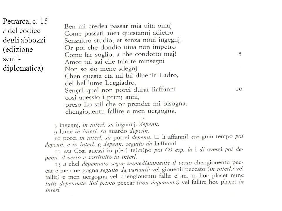 Petrarca, c. 15 r del codice degli abbozzi (edizione semi- diplomatica)