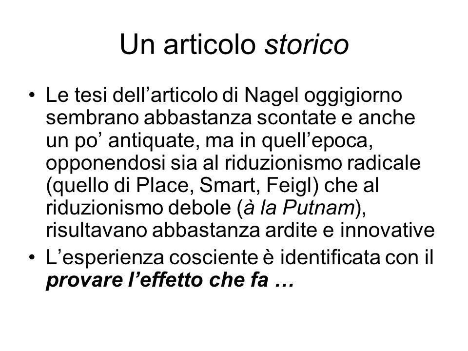 Un articolo storico Le tesi dellarticolo di Nagel oggigiorno sembrano abbastanza scontate e anche un po antiquate, ma in quellepoca, opponendosi sia a