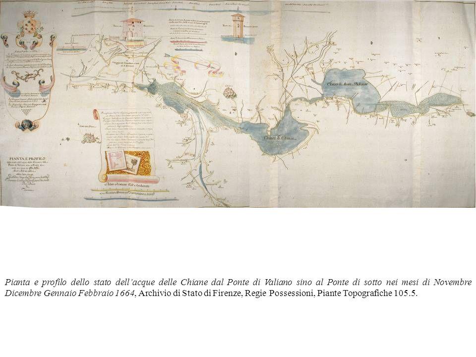 Pianta e profilo dello stato dellacque delle Chiane dal Ponte di Valiano sino al Ponte di sotto nei mesi di Novembre Dicembre Gennaio Febbraio 1664, A