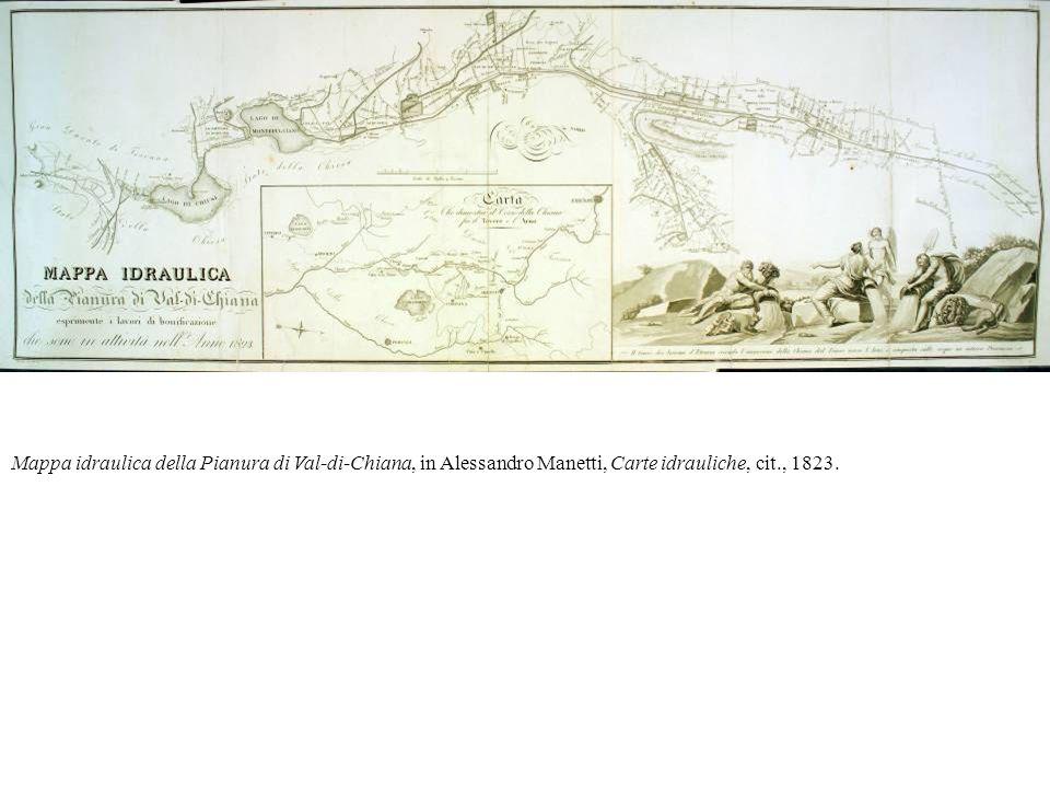 Mappa idraulica della Pianura di Val-di-Chiana, in Alessandro Manetti, Carte idrauliche, cit., 1823.