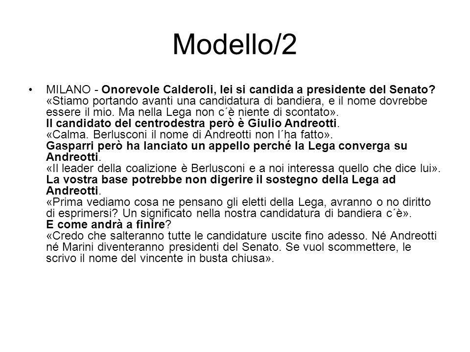 Modello/2 MILANO - Onorevole Calderoli, lei si candida a presidente del Senato.