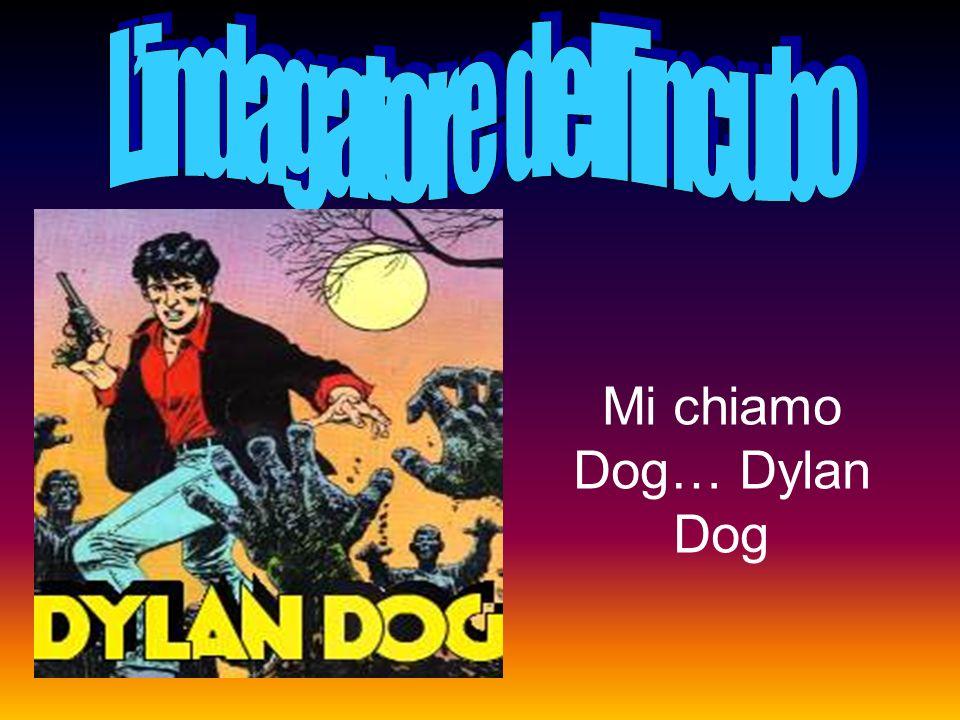Mi chiamo Dog… Dylan Dog