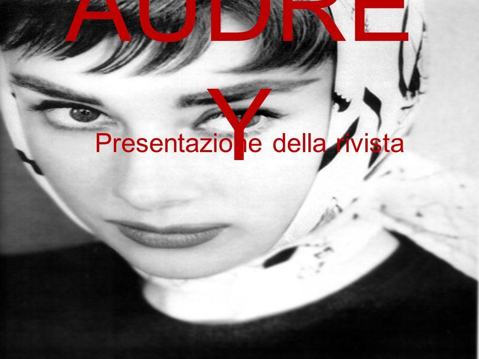 Indice Perché Audrey? A chi ci rivolgiamo? Argomenti trattati Articoli Audrey n. 1