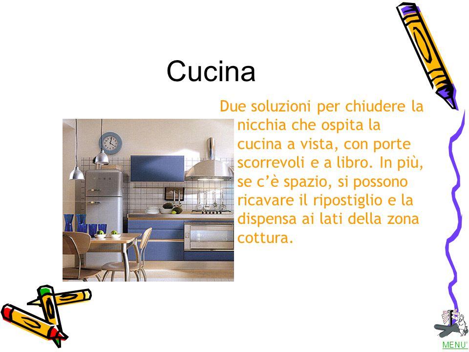 Cucina Due soluzioni per chiudere la nicchia che ospita la cucina a vista, con porte scorrevoli e a libro.