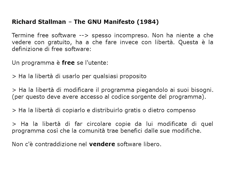 Richard Stallman – The GNU Manifesto (1984) Termine free software --> spesso incompreso.