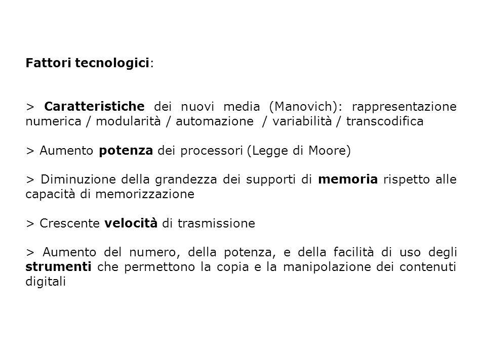 Fattori tecnologici: > Caratteristiche dei nuovi media (Manovich): rappresentazione numerica / modularità / automazione / variabilità / transcodifica