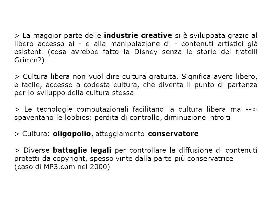 > La maggior parte delle industrie creative si è sviluppata grazie al libero accesso ai - e alla manipolazione di - contenuti artistici già esistenti