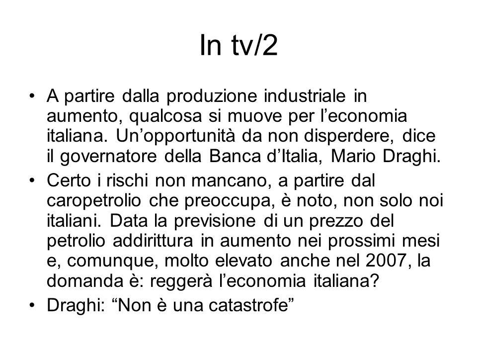 In tv/2 A partire dalla produzione industriale in aumento, qualcosa si muove per leconomia italiana.