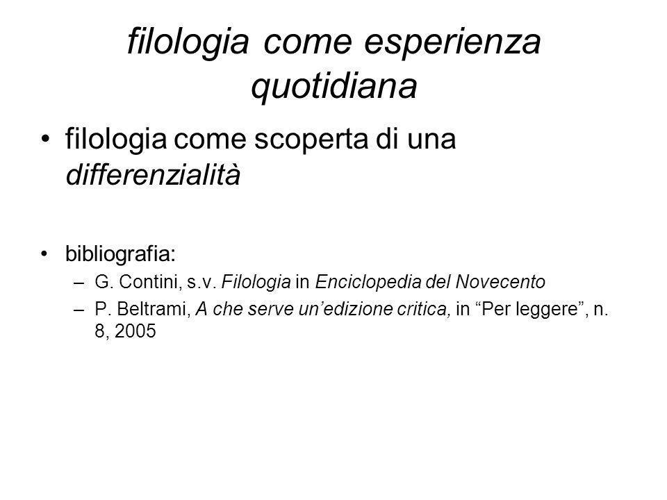 filologia come esperienza quotidiana filologia come scoperta di una differenzialità bibliografia: –G. Contini, s.v. Filologia in Enciclopedia del Nove