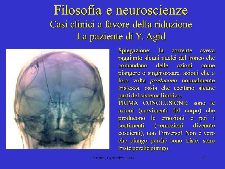 Carrara, 16 ottobre 200717 Filosofia e neuroscienze Casi clinici a favore della riduzione La paziente di Y.