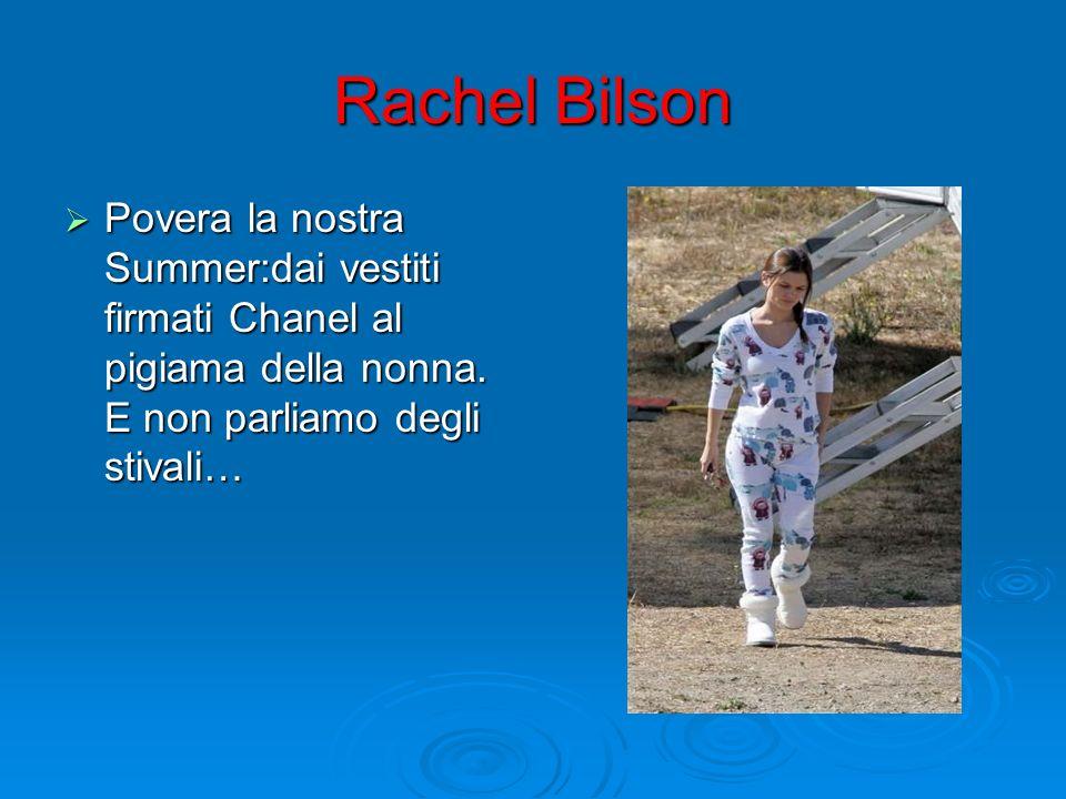 Rachel Bilson Povera la nostra Summer:dai vestiti firmati Chanel al pigiama della nonna. E non parliamo degli stivali… Povera la nostra Summer:dai ves