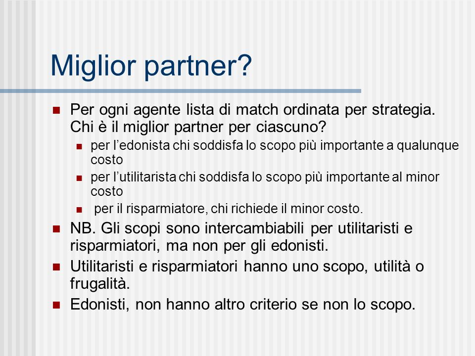 Miglior partner. Per ogni agente lista di match ordinata per strategia.