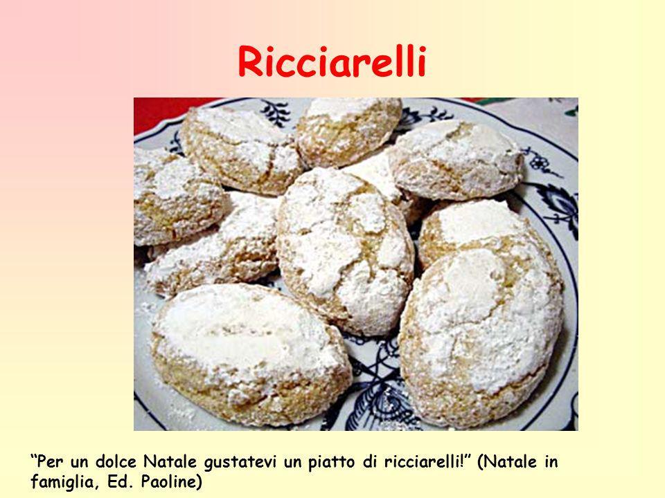 Ricciarelli Per un dolce Natale gustatevi un piatto di ricciarelli! (Natale in famiglia, Ed. Paoline)