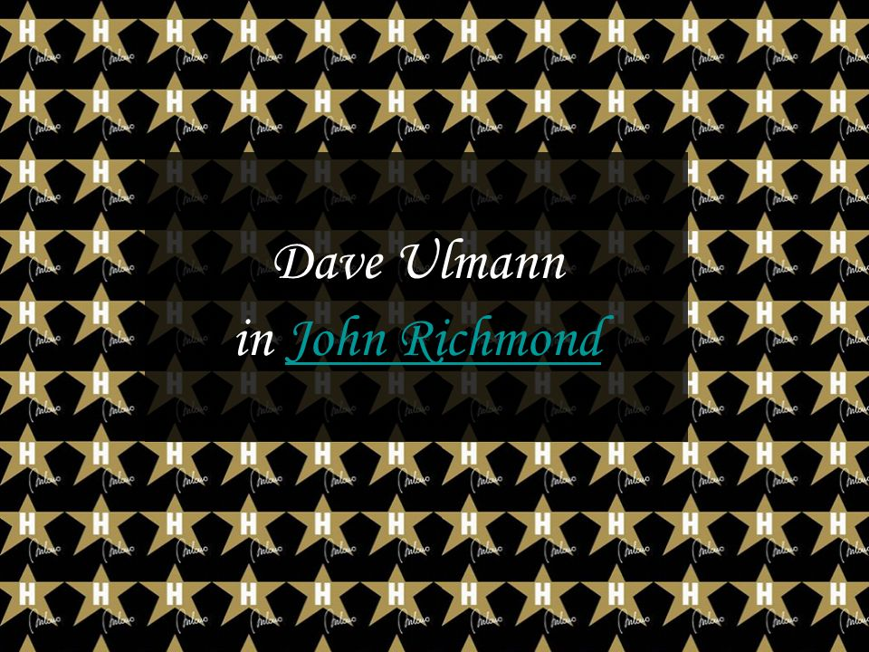Dave Ulmann in John RichmondJohn Richmond
