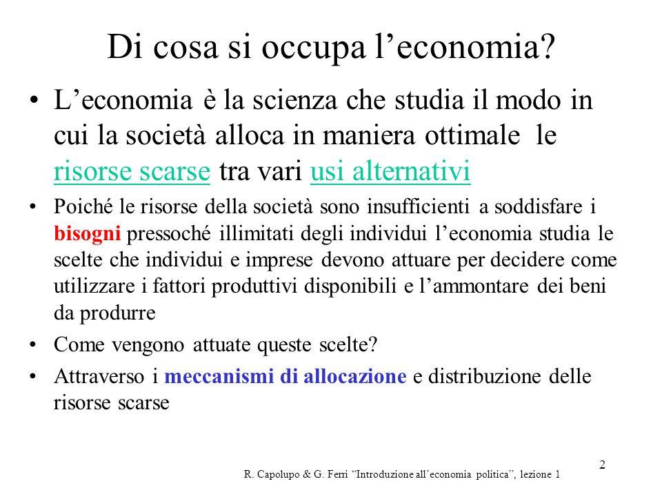 2 Di cosa si occupa leconomia? Leconomia è la scienza che studia il modo in cui la società alloca in maniera ottimale le risorse scarse tra vari usi a