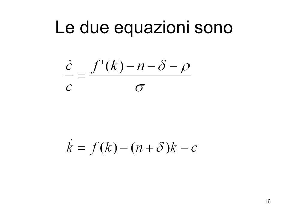 16 Le due equazioni sono
