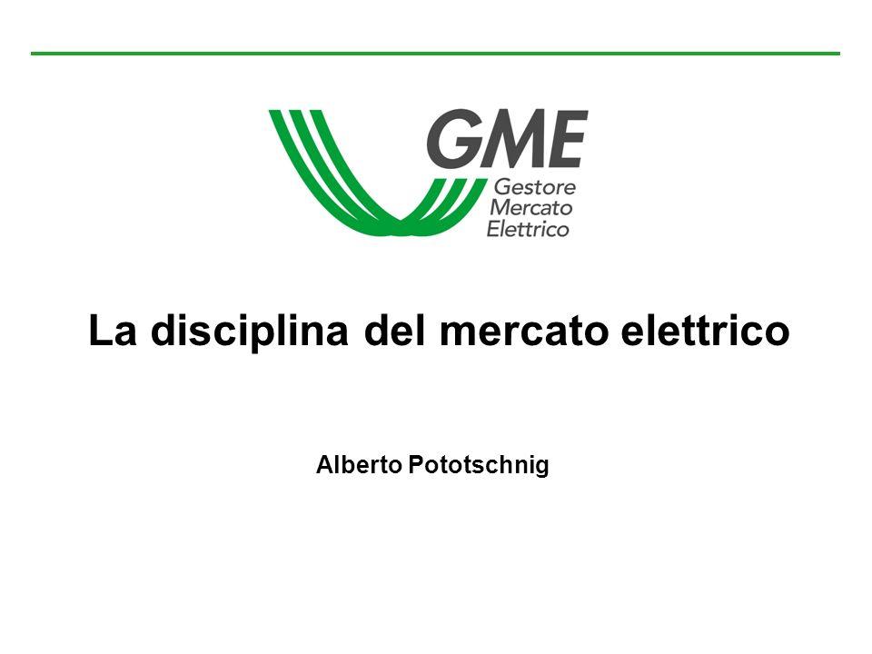 La disciplina del mercato elettrico Alberto Pototschnig