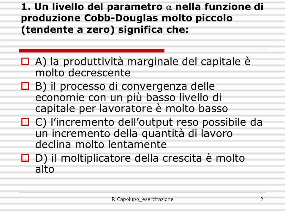 R:Capolupo_esercitazione43 Risposta corretta C Applicare la formula per determinare la velocità con la quale uneconomia converge verso lo stato stazionario.