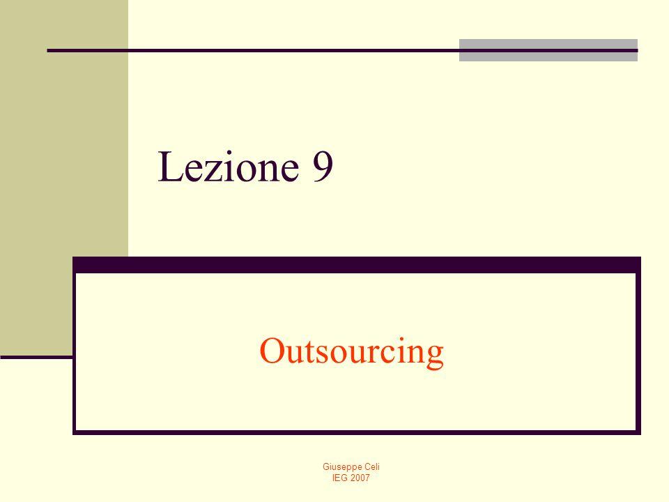 Giuseppe Celi IEG 2007 Lezione 9 Outsourcing