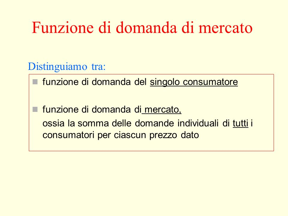 Giuseppe Celi 2006 Appunti da J.Sloman, Il Mulino Funzione di domanda la funzione di domanda lega la quantità domandata di un bene al suo prezzo la cu